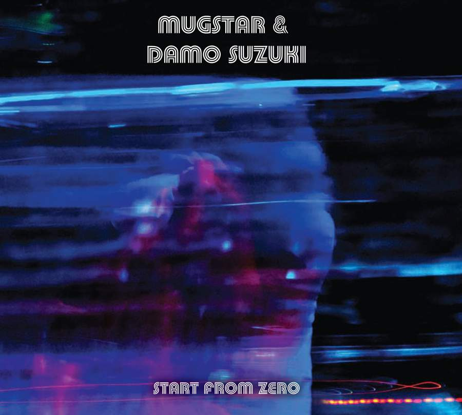 MUGSTAR + DAMO SUZUKI